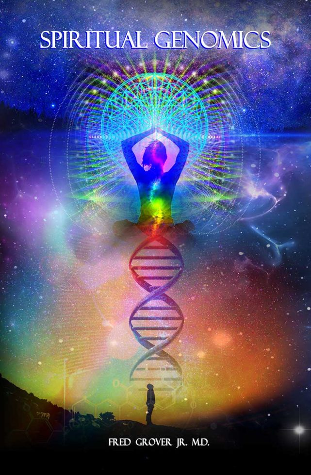 Spiritual Genomics by Fred Grover Jr, MD